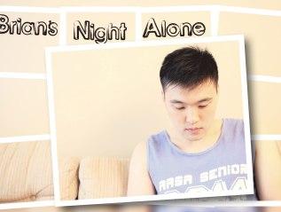 Brian's Night Alone