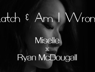 Miselle x Ryan McDougall – Latch & Am I Wrong