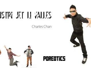 "Justin ""Jet Li"" Valles –Poreotics"